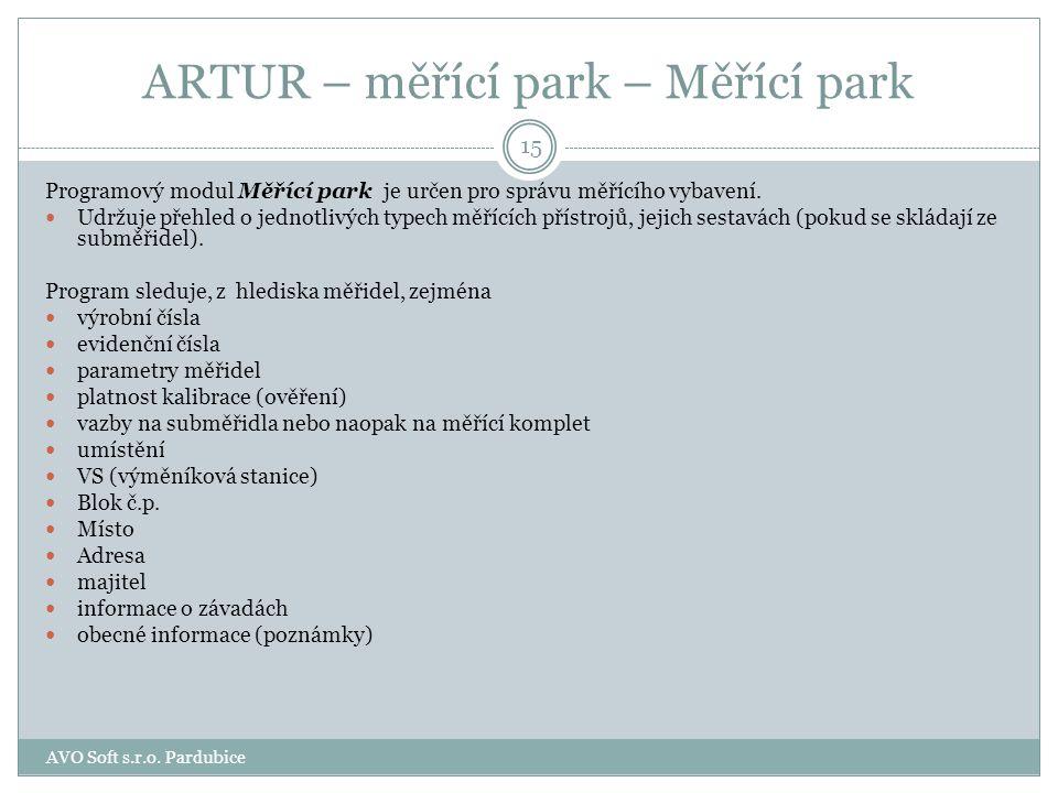 ARTUR – měřící park je reprezentován stejnojmenným modulem Měřící park 14 AVO Soft s.r.o. Pardubice