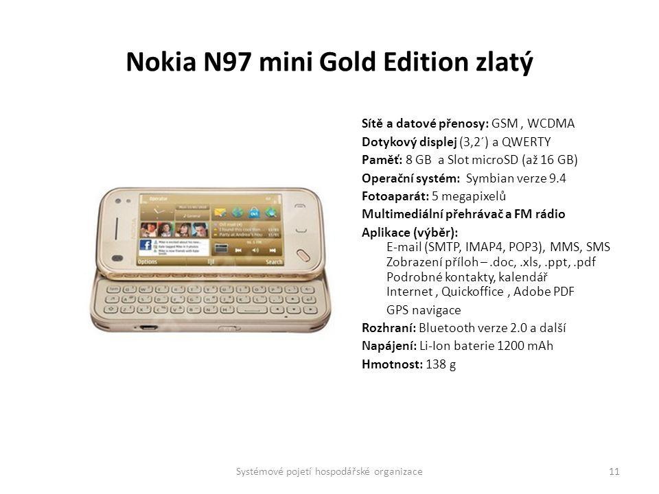 Nokia N97 mini Gold Edition zlatý Sítě a datové přenosy: GSM, WCDMA Dotykový displej (3,2´) a QWERTY Paměť: 8 GB a Slot microSD (až 16 GB) Operační sy
