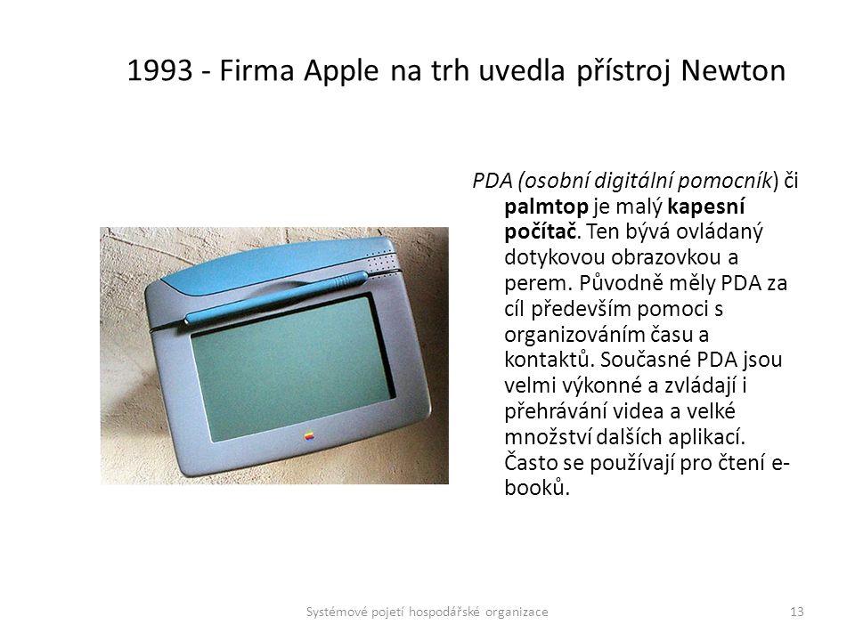 1993 - Firma Apple na trh uvedla přístroj Newton PDA (osobní digitální pomocník) či palmtop je malý kapesní počítač. Ten bývá ovládaný dotykovou obraz