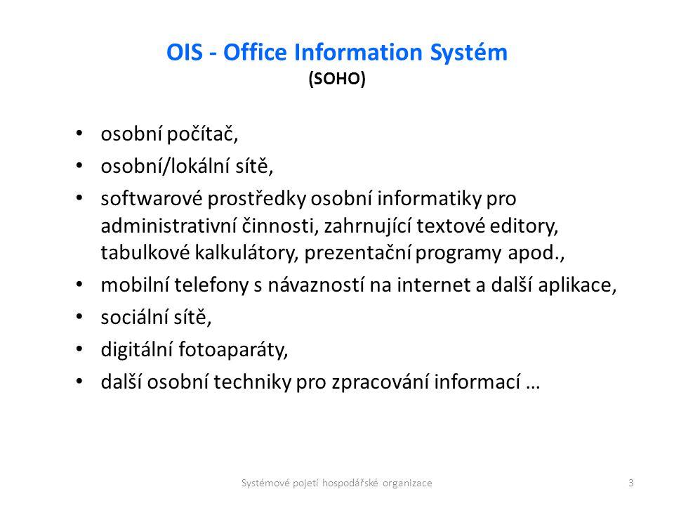 OIS - Office Information Systém (SOHO) osobní počítač, osobní/lokální sítě, softwarové prostředky osobní informatiky pro administrativní činnosti, zah