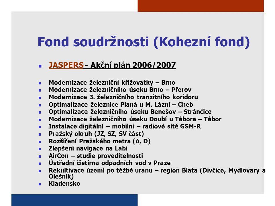 Fond soudržnosti (Kohezní fond) JASPERS - Akční plán 2006/2007 Modernizace železniční křižovatky – Brno Modernizace železničního úseku Brno – Přerov M