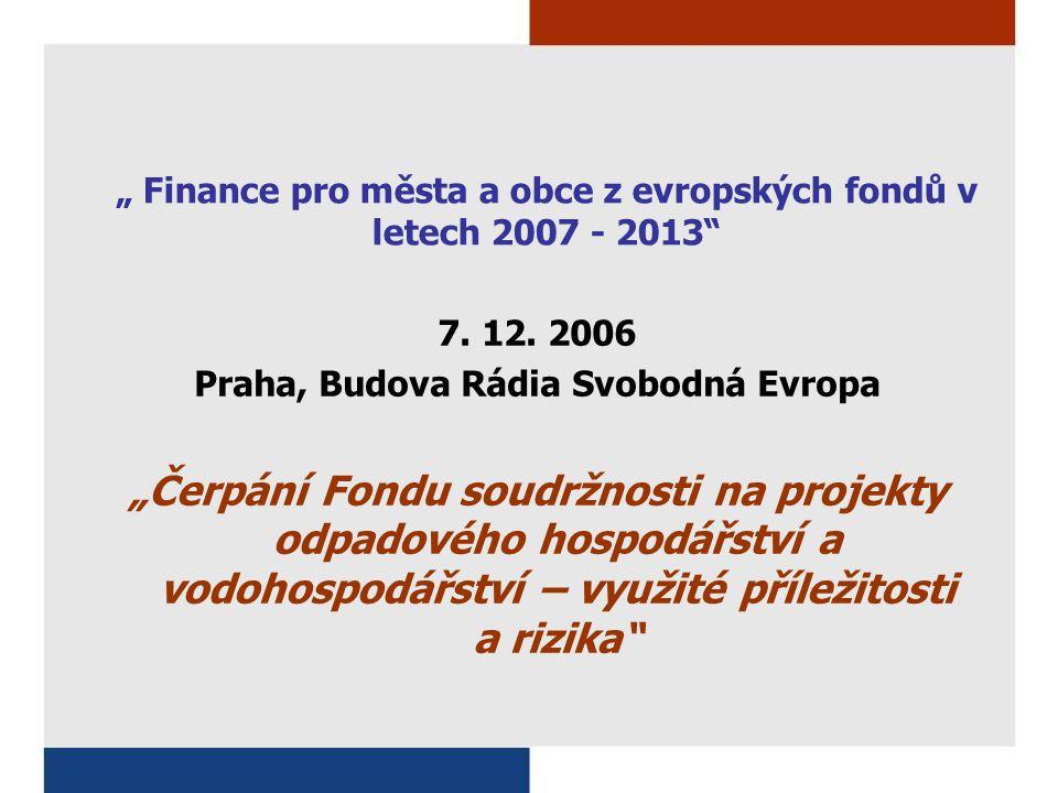 Obsah prezentace Fond soudržnosti (FS): Výchozí podmínky, definice Alokace FS pro ČR Využité příležitosti – r.