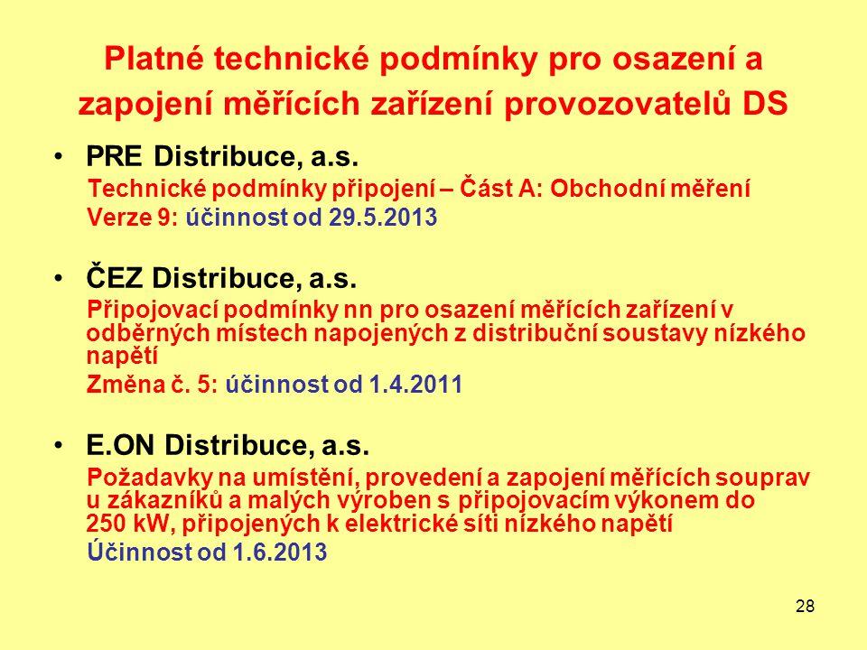 28 Platné technické podmínky pro osazení a zapojení měřících zařízení provozovatelů DS PRE Distribuce, a.s.