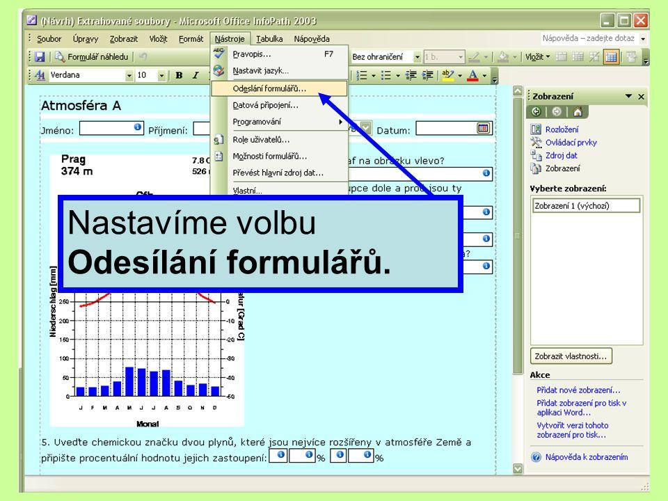 Nastavíme volbu Odesílání formulářů.
