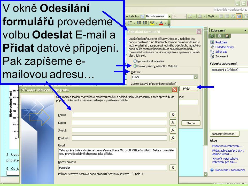 V okně Odesílání formulářů provedeme volbu Odeslat E-mail a Přidat datové připojení.