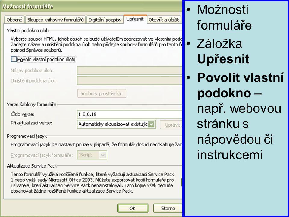 Možnosti formuláře Záložka Upřesnit Povolit vlastní podokno – např.
