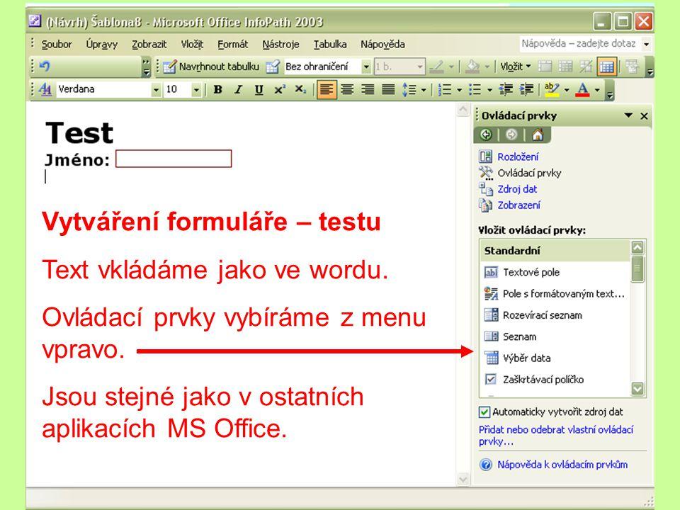 Vytváření formuláře – testu Text vkládáme jako ve wordu.