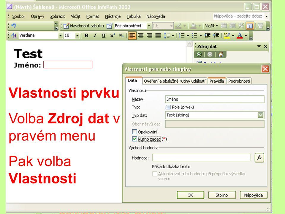 Vlastnosti prvku Volba Zdroj dat v pravém menu Pak volba Vlastnosti