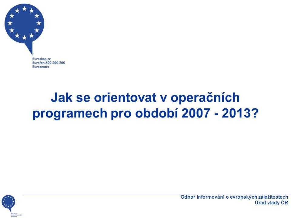 Jak se orientovat v operačních programech pro období 2007 - 2013.