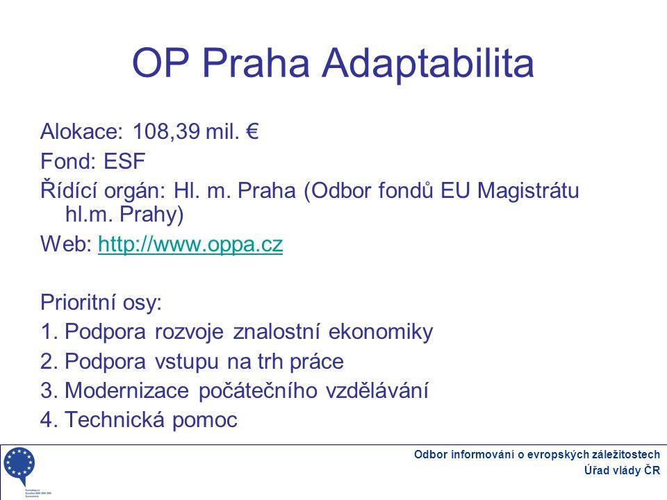 Odbor informování o evropských záležitostech Úřad vlády ČR OP Praha Adaptabilita Alokace: 108,39 mil.