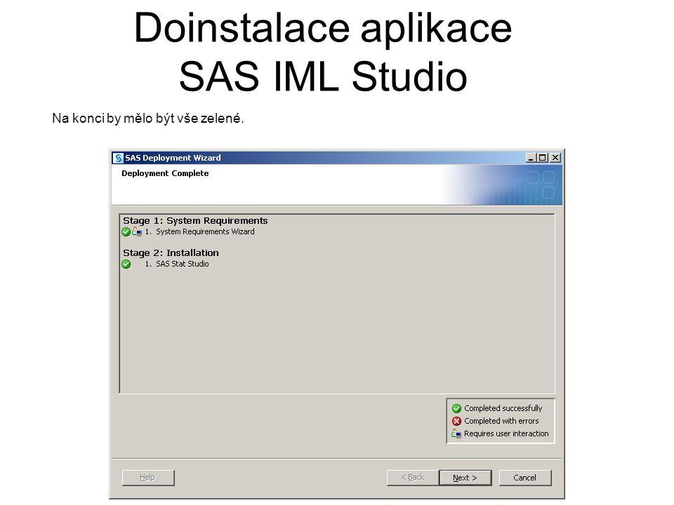 Doinstalace aplikace SAS IML Studio Na konci by mělo být vše zelené.