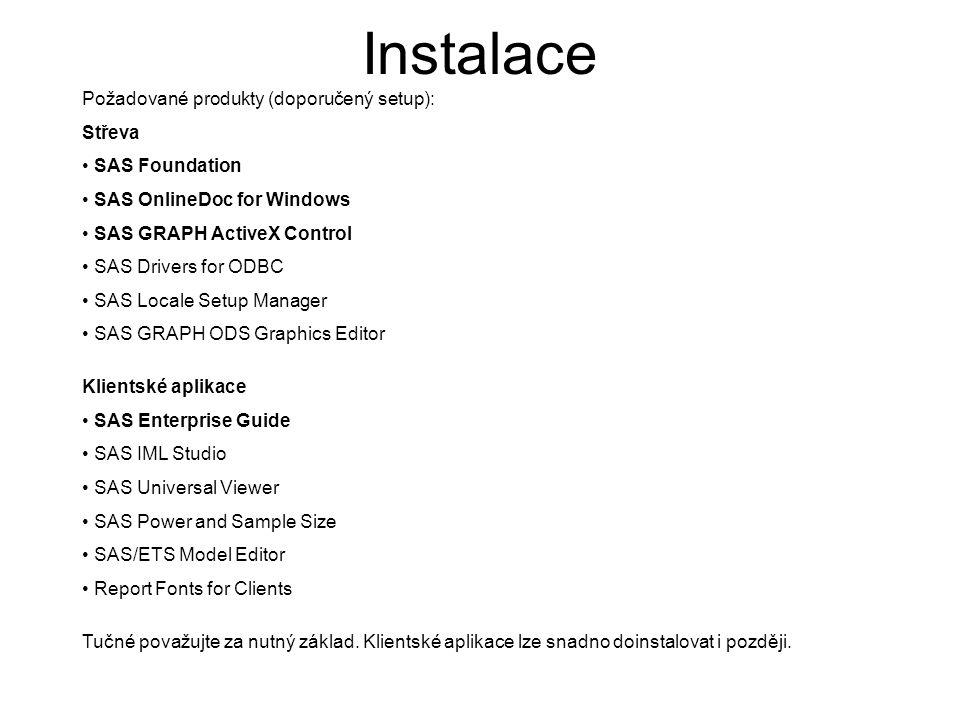 Požadované produkty (doporučený setup): Střeva SAS Foundation SAS OnlineDoc for Windows SAS GRAPH ActiveX Control SAS Drivers for ODBC SAS Locale Setu