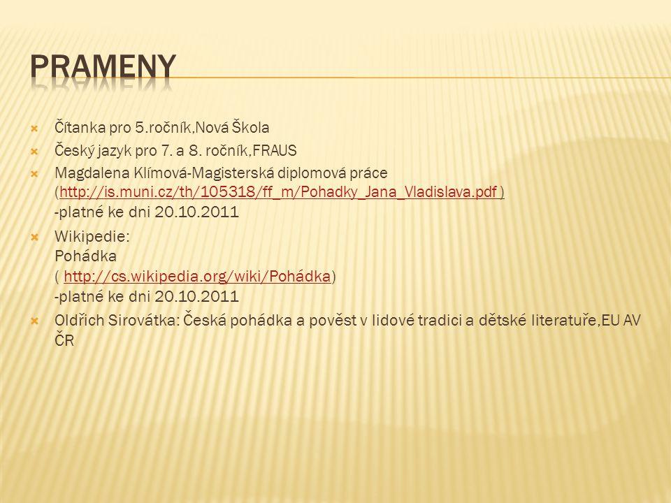  Čítanka pro 5.ročník,Nová Škola  Český jazyk pro 7. a 8. ročník,FRAUS  Magdalena Klímová-Magisterská diplomová práce (http://is.muni.cz/th/105318/