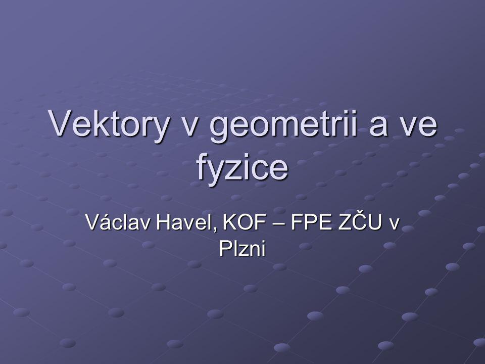 Definice a vlastnosti vektorů Volným vektorem rozumíme množinu shodných, souhlasně orientovaných úseček.