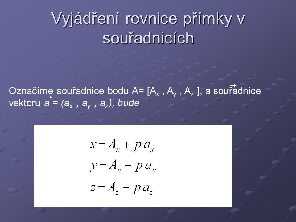 Příklad Určete rovnici přímky procházející bodem A = [1,2,4] a určenou vektorem b = (3,3,2)