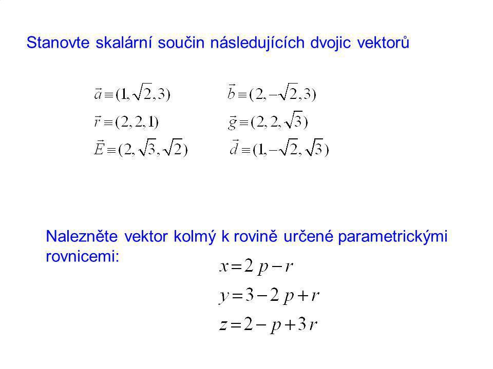 Určete rovnici procházející bodem a kolmou na vektor