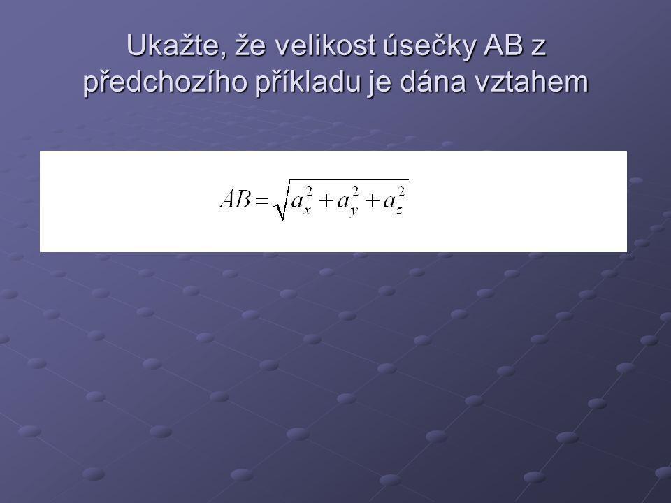 Vázaný vektor, směrové kosiny Volný vektor a můžeme podle definice chápat jako množinu.