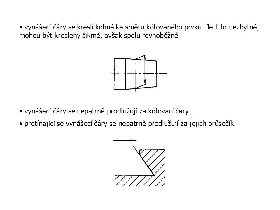 vynášecí čáry se kreslí kolmé ke směru kótovaného prvku.