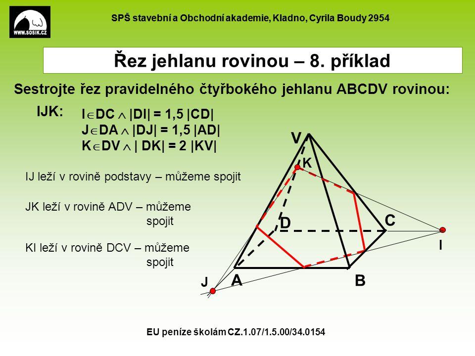 SPŠ stavební a Obchodní akademie, Kladno, Cyrila Boudy 2954 EU peníze školám CZ.1.07/1.5.00/34.0154 I  DC  |DI| = 1,5 |CD| J  DA  |DJ| = 1,5 |AD|