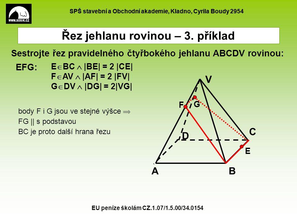 SPŠ stavební a Obchodní akademie, Kladno, Cyrila Boudy 2954 EU peníze školám CZ.1.07/1.5.00/34.0154 E  BC  |BE| = 2 |CE| F  AV  |AF| = 2 |FV| G 