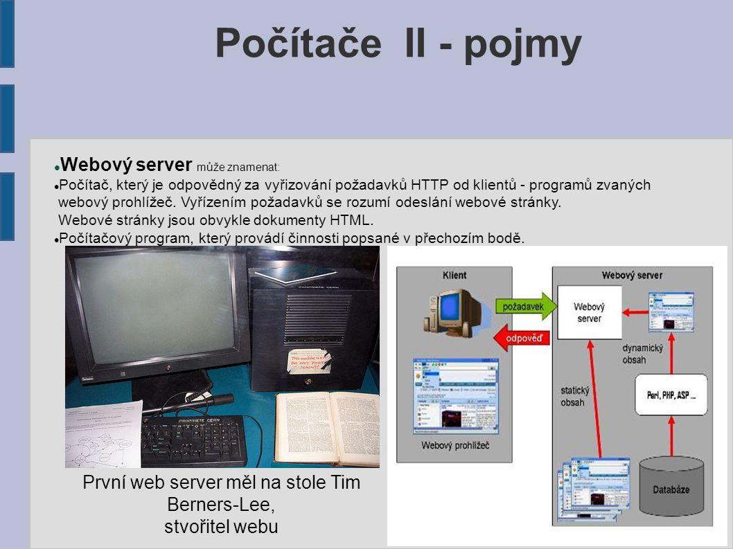 Webový server může znamenat: Počítač, který je odpovědný za vyřizování požadavků HTTP od klientů - programů zvaných webový prohlížeč.