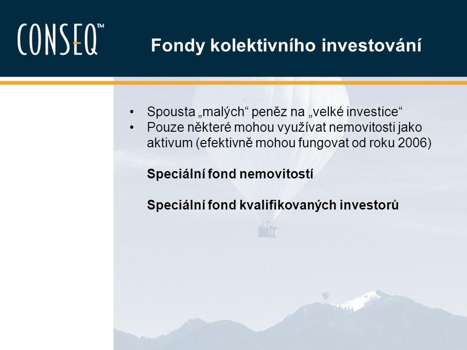 Speciální fondy nemovitostí Určeny pro drobné klienty i od malých objemů investic 3 české fondy spravují majetek přes 2 mld.