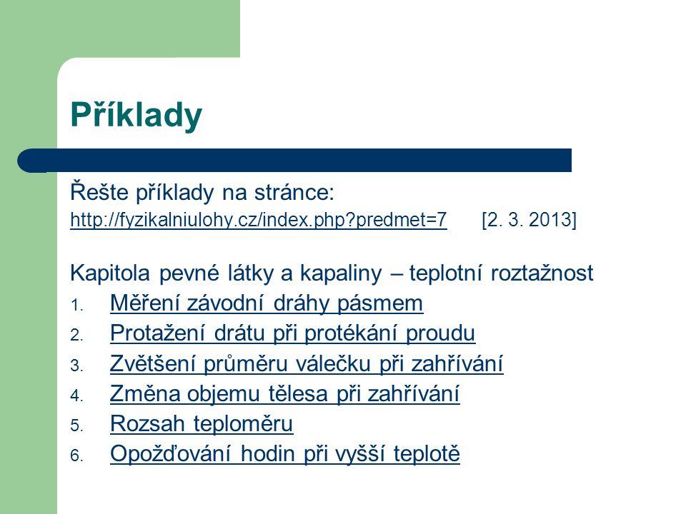 Příklady Řešte příklady na stránce: http://fyzikalniulohy.cz/index.php?predmet=7http://fyzikalniulohy.cz/index.php?predmet=7 [2. 3. 2013] Kapitola pev