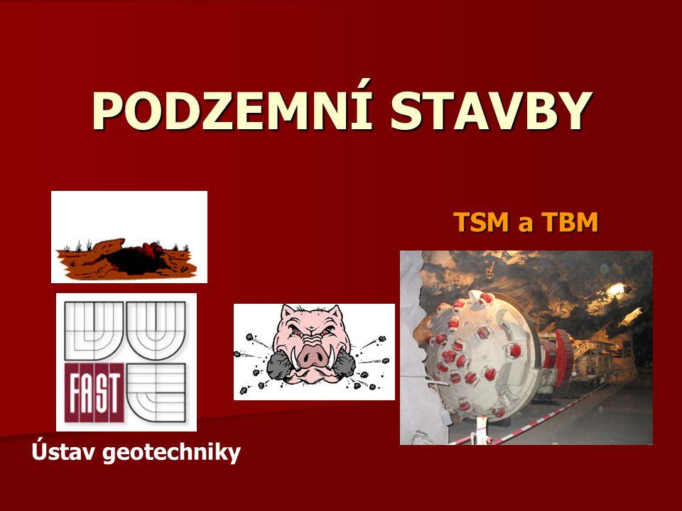 PODZEMNÍ STAVBY TSM a TBM Ústav geotechniky
