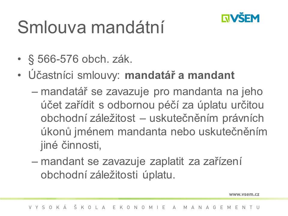 Smlouva mandátní § 566-576 obch. zák.