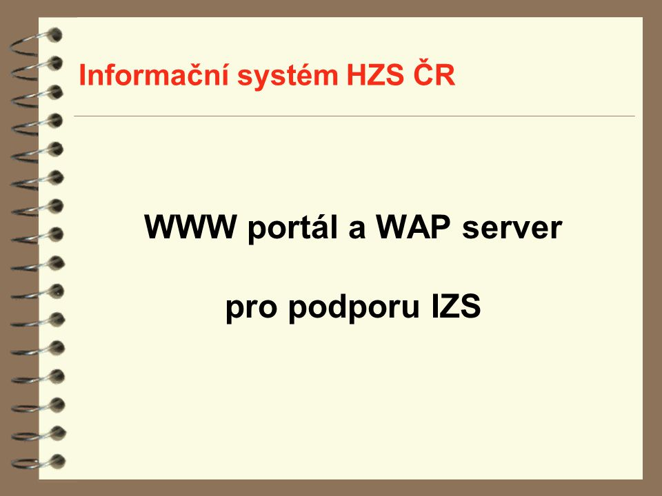 Informační systém HZS ČR WWW portál a WAP server pro podporu IZS