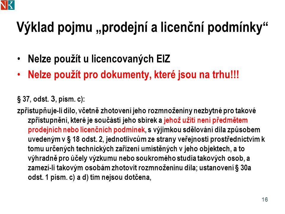 """Výklad pojmu """"prodejní a licenční podmínky Nelze použít u licencovaných EIZ Nelze použít pro dokumenty, které jsou na trhu!!."""