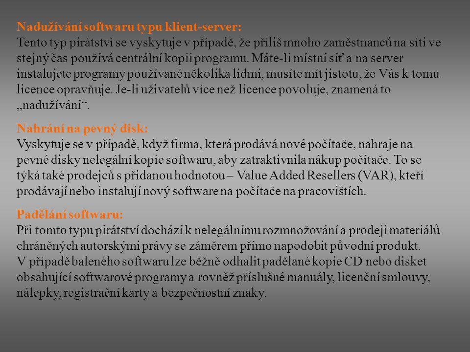 Nadužívání softwaru typu klient-server: Tento typ pirátství se vyskytuje v případě, že příliš mnoho zaměstnanců na síti ve stejný čas používá centráln