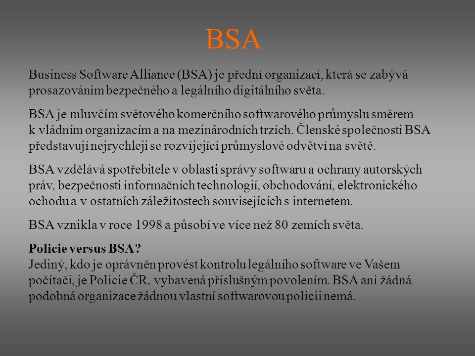 BSA Business Software Alliance (BSA) je přední organizací, která se zabývá prosazováním bezpečného a legálního digitálního světa. BSA je mluvčím světo