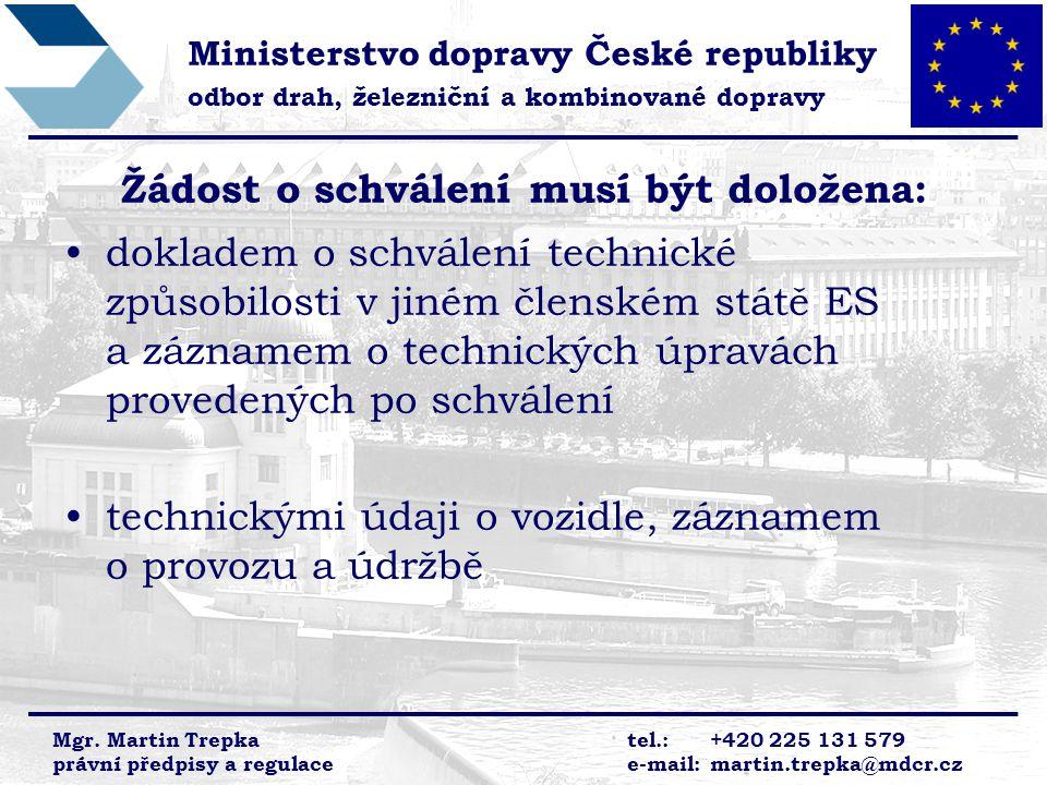 Ministerstvo dopravy České republiky odbor drah, železniční a kombinované dopravy Mgr. Martin Trepkatel.:+420 225 131 579 právní předpisy a regulacee-