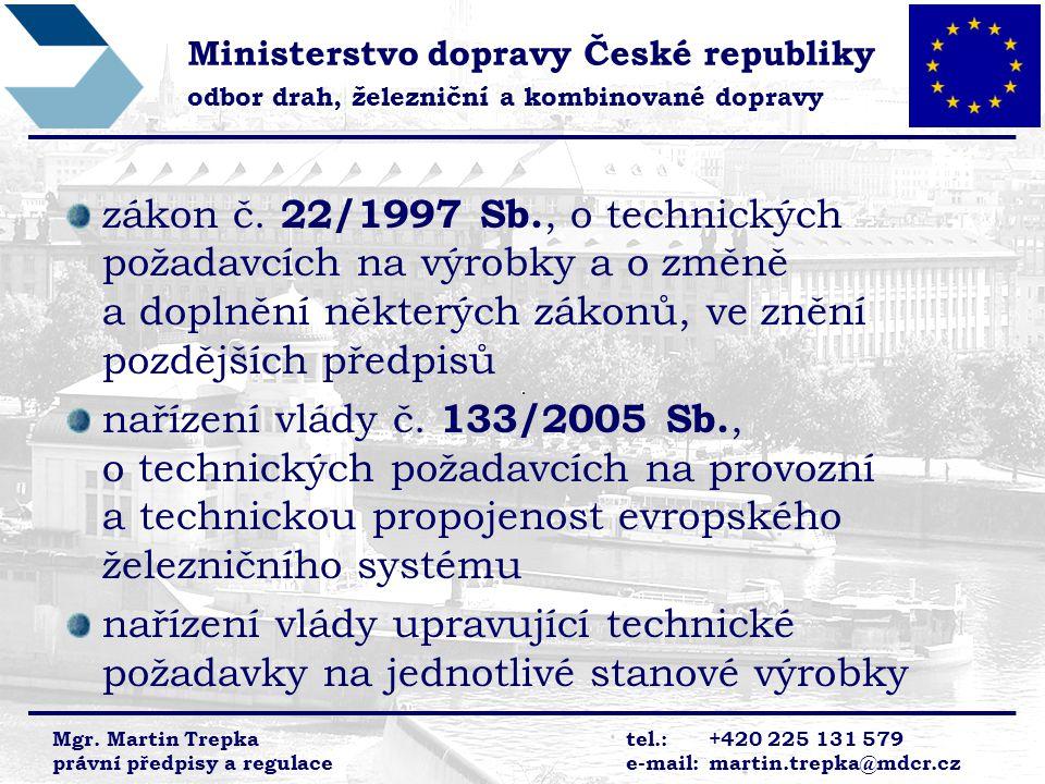 Ministerstvo dopravy České republiky odbor drah, železniční a kombinované dopravy Mgr.