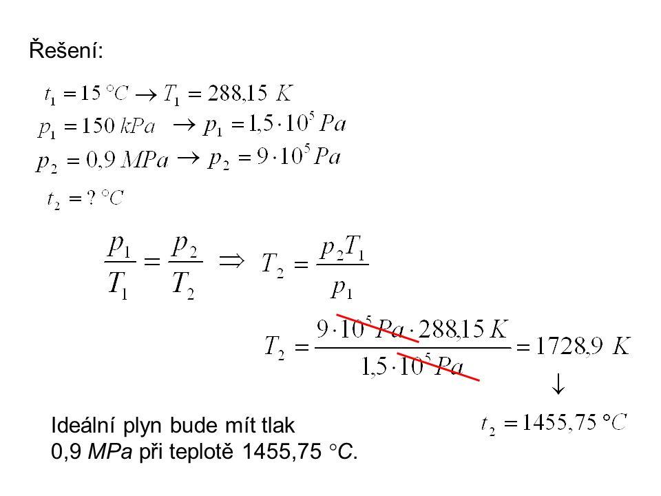 Ideální plyn bude mít tlak 0,9 MPa při teplotě 1455,75 °C.
