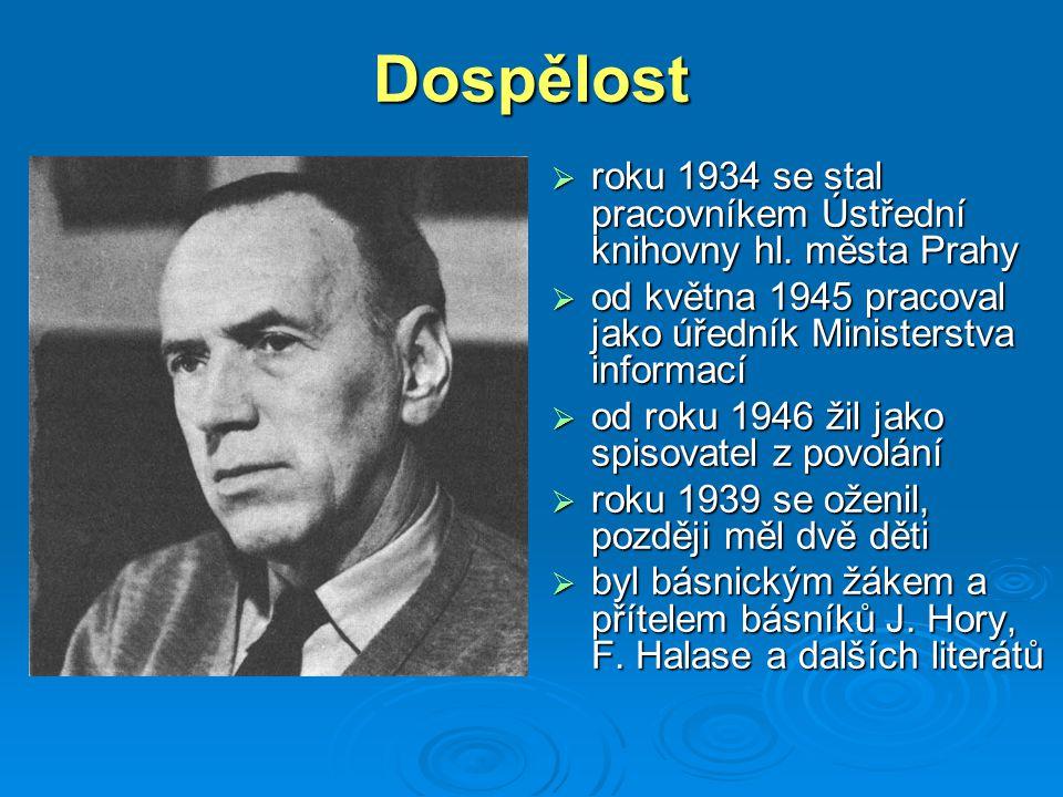 Dospělost  roku 1934 se stal pracovníkem Ústřední knihovny hl. města Prahy  od května 1945 pracoval jako úředník Ministerstva informací  od roku 19