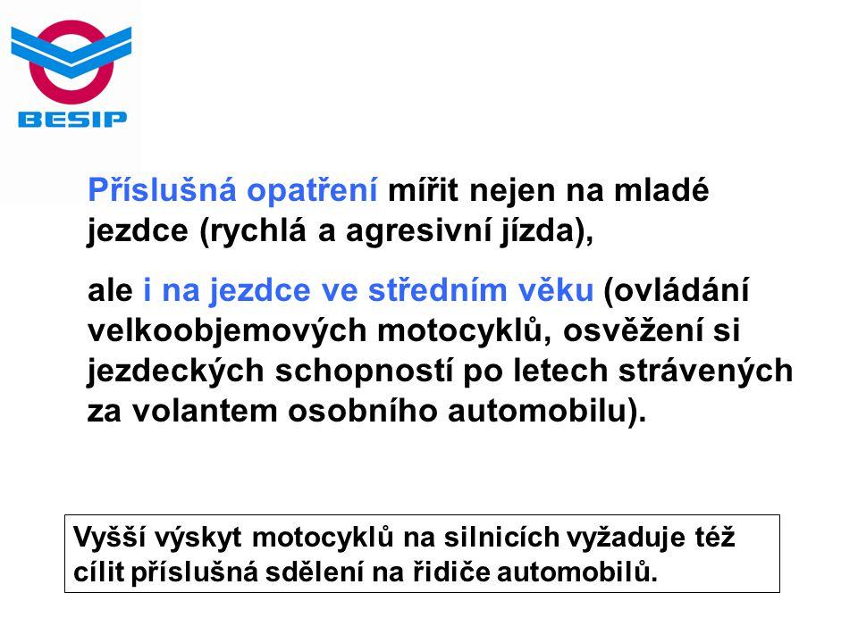 Příslušná opatření mířit nejen na mladé jezdce (rychlá a agresivní jízda), ale i na jezdce ve středním věku (ovládání velkoobjemových motocyklů, osvěž