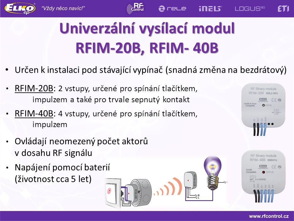 Univerzální vysílací modul RFIM-20B, RFIM- 40B Určen k instalaci pod stávající vypínač (snadná změna na bezdrátový) RFIM-20B: 2 vstupy, určené pro spí