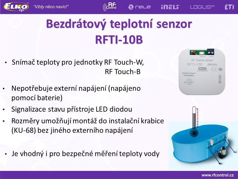Bezdrátový teplotní senzor RFTI-10B Nepotřebuje externí napájení (napájeno pomocí baterie) Signalizace stavu přístroje LED diodou Rozměry umožňují mon