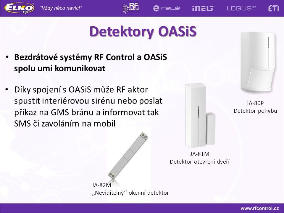 Detektory OASiS JA-80P Detektor pohybu JA-81M Detektor otevření dveří Bezdrátové systémy RF Control a OASiS spolu umí komunikovat JA-82M,,Neviditelný'