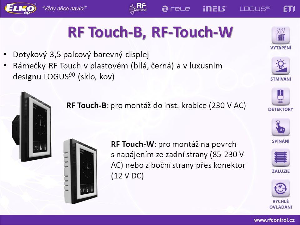 RF Touch-B, RF-Touch-W Dotykový 3,5 palcový barevný displej Rámečky RF Touch v plastovém (bílá, černá) a v luxusním designu LOGUS 90 (sklo, kov) RF To