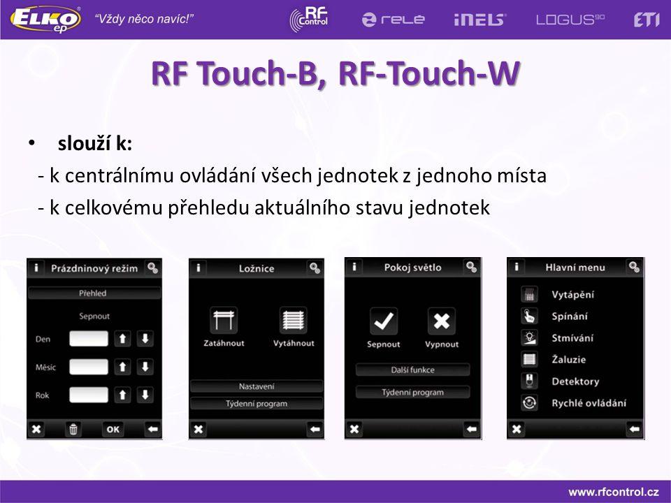 slouží k: - k centrálnímu ovládání všech jednotek z jednoho místa - k celkovému přehledu aktuálního stavu jednotek RF Touch-B, RF-Touch-W