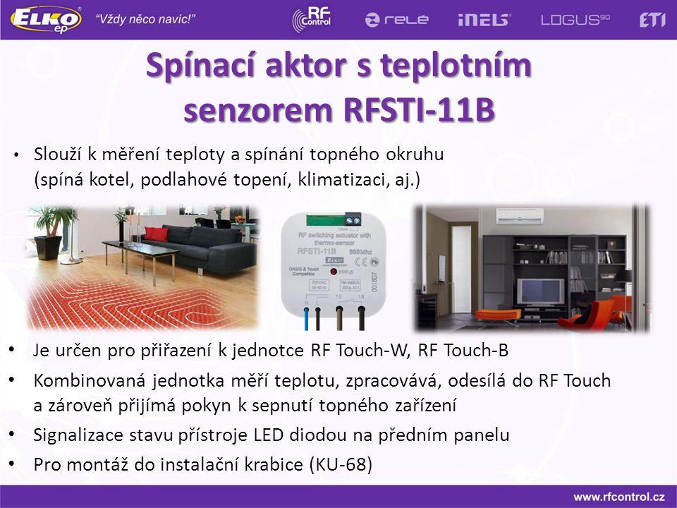 Spínací aktor s teplotním senzorem RFSTI-11B Spínací aktor s teplotním senzorem RFSTI-11B Je určen pro přiřazení k jednotce RF Touch-W, RF Touch-B Kom