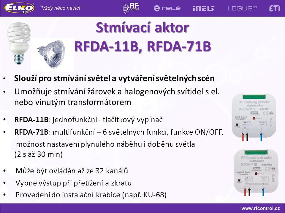 Může být ovládán až ze 32 kanálů Vypne výstup při přetížení a zkratu Provedení do instalační krabice (např. KU-68) RFDA-11B: jednofunkční - tlačítkový