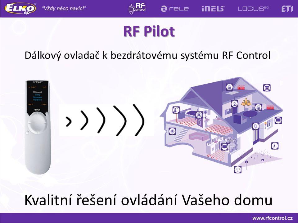 RF Pilot Dálkový ovladač k bezdrátovému systému RF Control Kvalitní řešení ovládání Vašeho domu