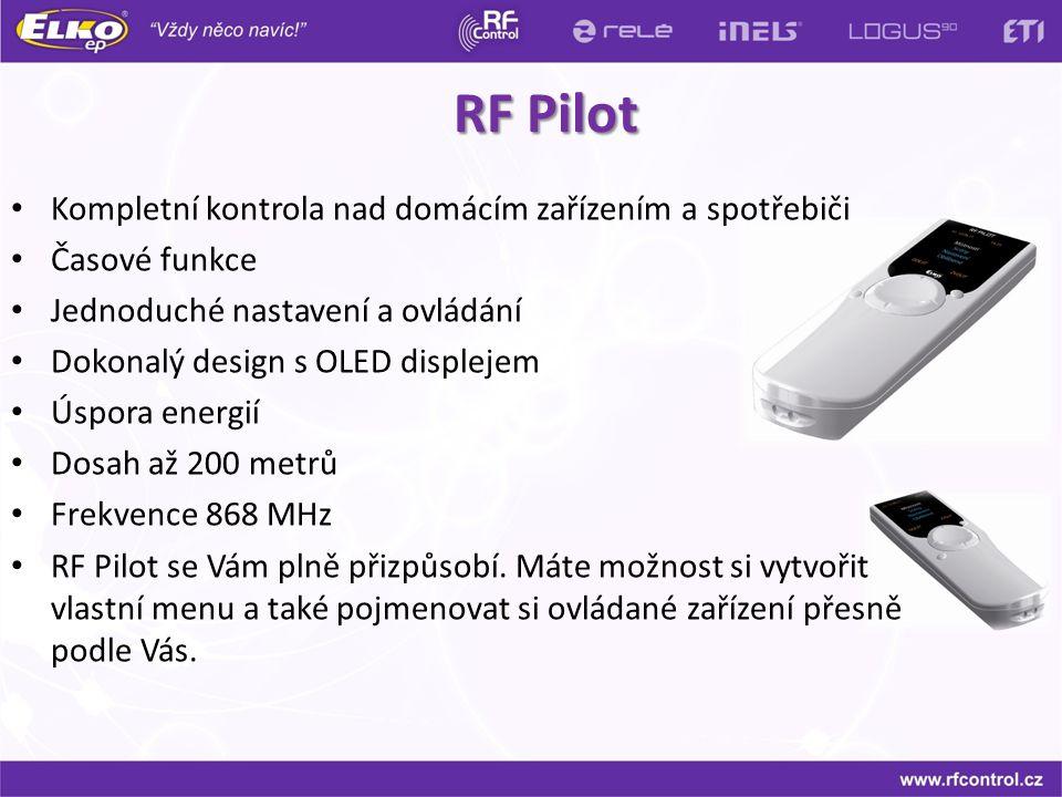 RF Pilot Kompletní kontrola nad domácím zařízením a spotřebiči Časové funkce Jednoduché nastavení a ovládání Dokonalý design s OLED displejem Úspora e