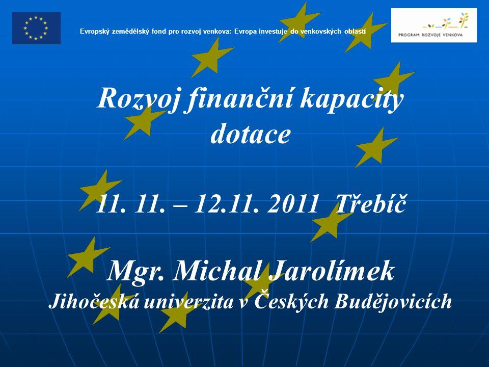 Rozvoj finanční kapacity dotace 11. 11. – 12.11.