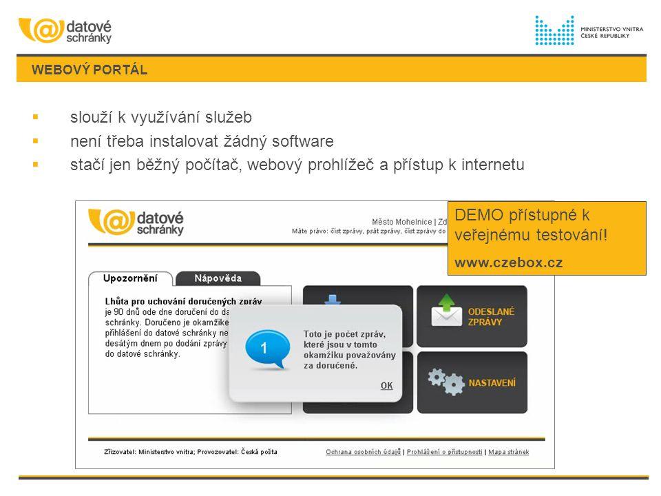 WEBOVÝ PORTÁL  slouží k využívání služeb  není třeba instalovat žádný software  stačí jen běžný počítač, webový prohlížeč a přístup k internetu DEM