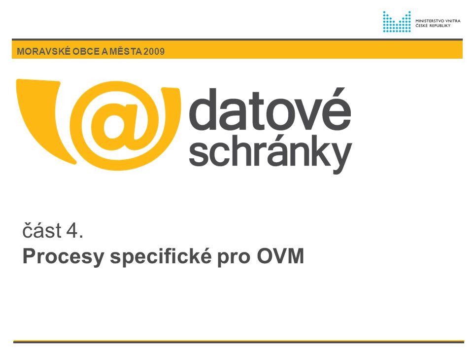 část 4. Procesy specifické pro OVM MORAVSKÉ OBCE A MĚSTA 2009